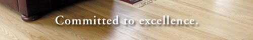 Hardwood Flooring - Committed to Excellence